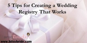 5 Tips for Creating a Wedding Registry That Works