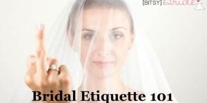 Bridal Etiquette 101