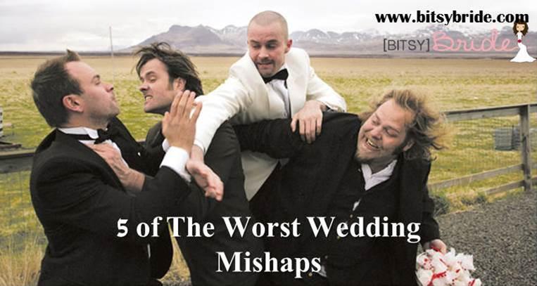 5 Of The Worst Wedding Mishaps